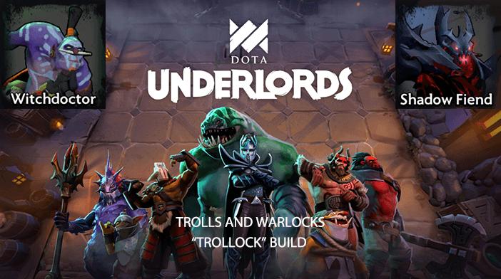 Dota Underlords Trolock Build