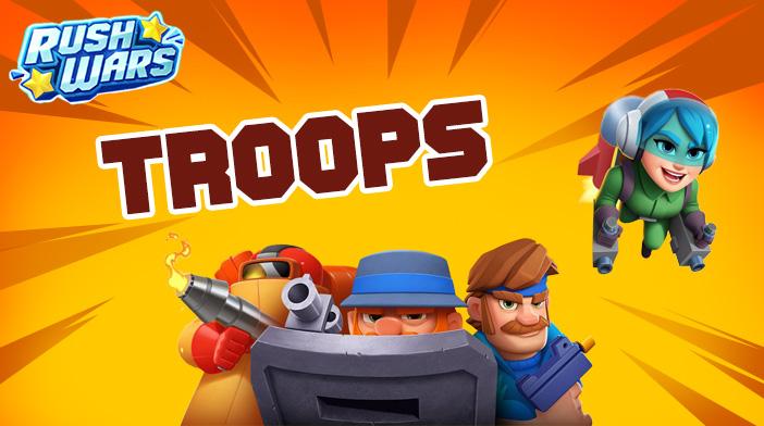 Rush Wars Troops