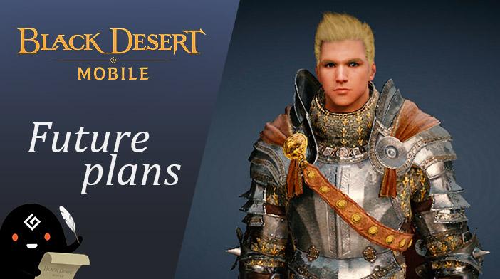 Black Desert Mobile Future Plans