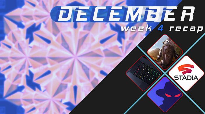 December Week 4 Recap
