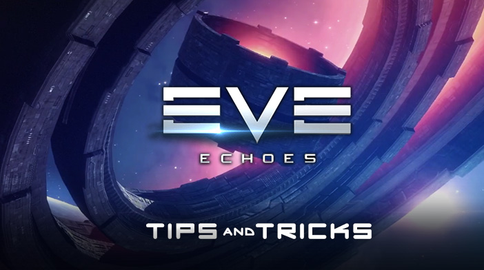 EVE Echoes Tips and Tricks