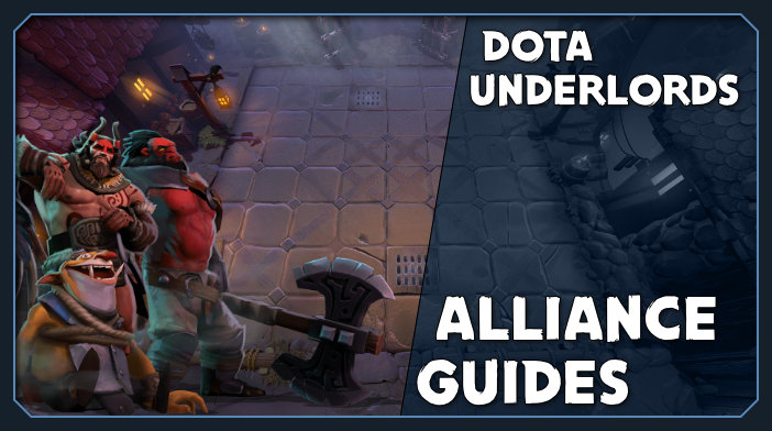 dota underlords alliance guides and builds