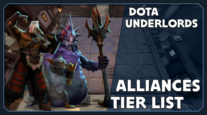 dota underlords alliance guides, tips and builds
