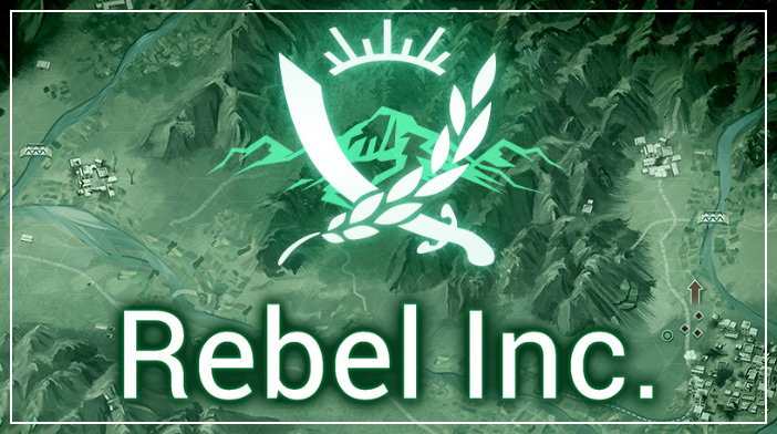 rebel inc review, guides, tips, tricks
