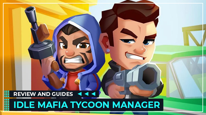Idle Mafia Review, Guides, Tips, Cheats and Tricks